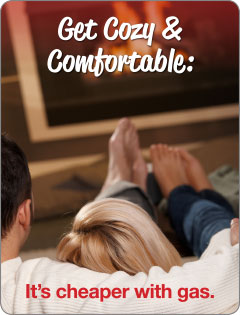 Get cozy and comfortable: it's cheaper with natural gas.